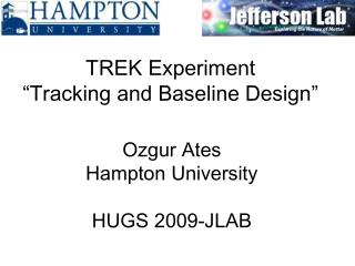 Ozgur Ates Hampton University HUGS 2009-JLAB