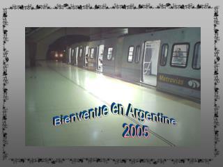 Bienvenue en Argentine              2005