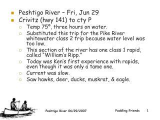 Peshtigo River – Fri, Jun 29 Crivitz (hwy 141) to cty P  Temp 75º, three hours on water.