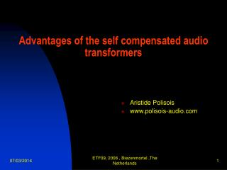 Advantages of the self compensated audio transformers