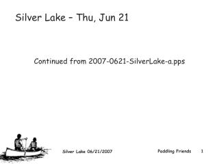 Silver Lake – Thu, Jun 21  Continued from 2007-0621-SilverLake-a