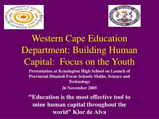Western Cape Education Department: Building Human Capital:  Focus on the Youth