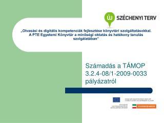 Számadás a TÁMOP 3.2.4-08/1-2009-0033 pályázatról