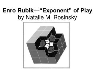 Enro Rubik  Exponent  of Play by Natalie M. Rosinsky