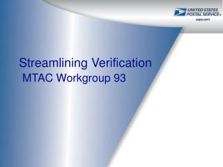 Streamlining Verification  MTAC Workgroup 93