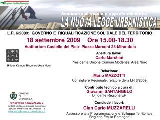 Apertura lavori: Carlo Marchini Presidente Unione Comuni Modenesi Area Nord Relaziona: