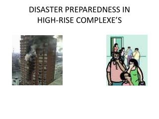 DISASTER PREPAREDNESS IN  HIGH-RISE COMPLEXE'S