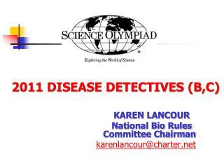 2011 DISEASE DETECTIVES (B,C)