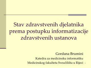 Stav zdravstvenih djelatnika prema postupku informatizacije zdravstvenih ustanova