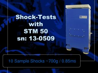 Shock-Tests with STM 50 sn: 13-0509
