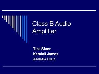 Class B Audio Amplifier