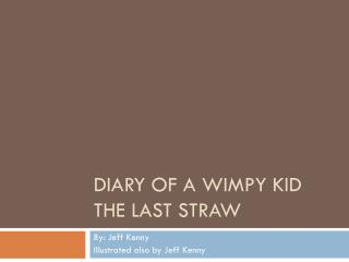 Diary  O f  A  Wimpy kid The last Straw