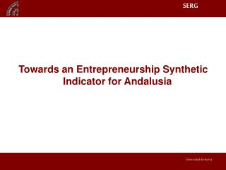 Towards an Entrepreneurship Synthetic Indicator for Andalusia