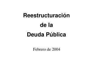 Reestructuración  de la  Deuda Pública