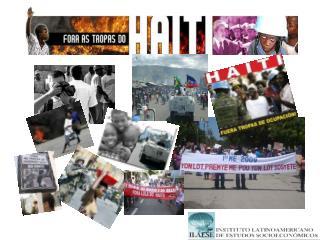 Haiti Rebelde:  Da Revolução dos Escravos à   Luta  C ontra  a Ocupação das Tropas da ONU