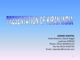 ZAINISS HOSPITAL Vivek Khand-2, Gomti Nagar Lucknow-226010 Phone- 0522-4005014,15