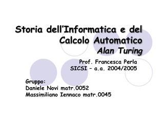 Storia dell'Informatica e del Calcolo Automatico Alan Turing
