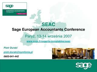 SEAC  Sage European Accountants Conference Paryż, 13-14 września 2007