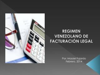 REGIMEN VENEZOLANO DE FACTURACIÓN LEGAL