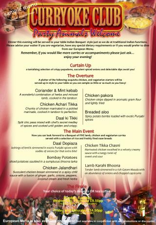 European Menu is also available on request not available in conjunction with any promotions or discounts