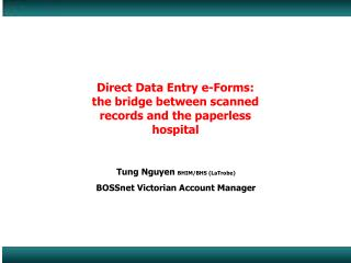 Direct Data Entry e-Forms: the bridge between scanned records and the paperless hospital