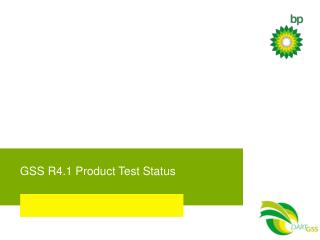 GSS R4.1 Product Test Status