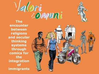 Valori comuni is an Eurodialog  project, supported by Lai-momo in partnership with