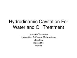 Hydrodinamic Cavitation For Water and Oil Treatment