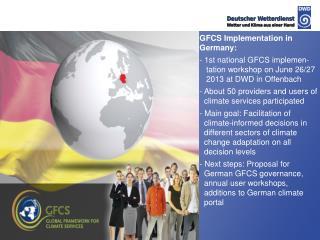 GFCS Implementation in Germany: - 1st national GFCS implemen-    tation workshop on June 26/27