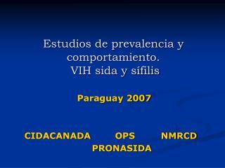 Estudios de prevalencia y comportamiento.  VIH sida y sífilis
