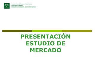 PRESENTACIÓN  ESTUDIO DE MERCADO