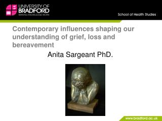 Contemporary influences shaping our understanding of grief, loss and bereavement