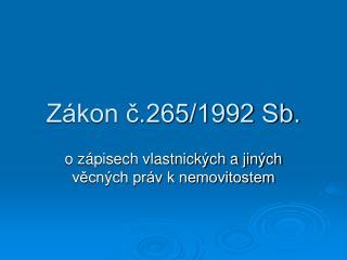 Zákon č.265/1992 Sb.