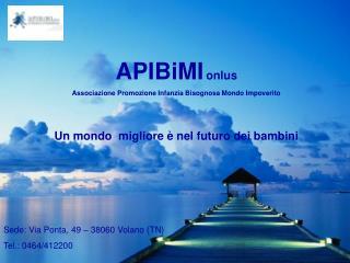 APIBiMI onlus Associazione Promozione Infanzia Bisognosa Mondo Impoverito