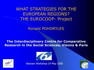 WHAT STRATEGIES FOR THE EUROPEAN REGIONS? THE EUROCOOP- Project Ronald POHORYLES