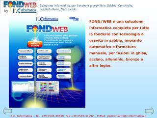 Soluzione informatica per fonderie a gravità in Sabbia, Conchiglia,  Pressofusione, Cera persa