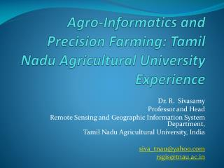 Agro-Informatics  and Precision Farming:  Tamil Nadu Agricultural University  Experience