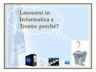 Laurearsi in Informatica a Trento: perch�?