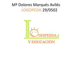 Mª Dolores Marqués Avilés LOGOPEDA  29/0502