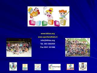 kiklos sportlanditalia.it info@kiklos Tel. 393 3302454 Fax 0541 341688