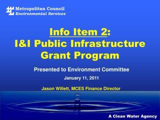 Info  Item 2 : I&I Public Infrastructure Grant Program