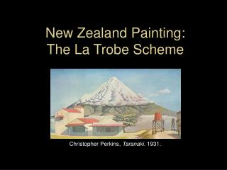 New Zealand Painting: The La Trobe Scheme