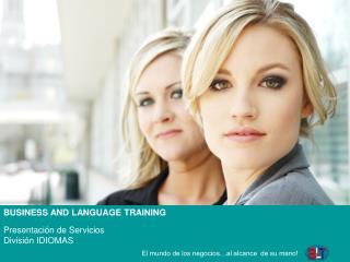BUSINESS AND LANGUAGE TRAINING