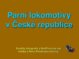 Parní lokomotivy v České republice