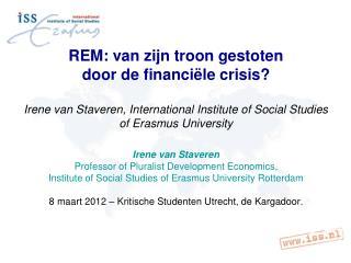 Irene van Staveren Professor of Pluralist Development Economics,