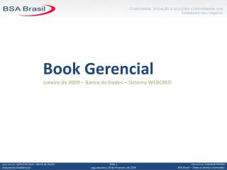 Book Gerencial Janeiro de 2009 – Banco de Dados – Sistema WEBCRED