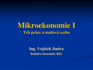 Mikroekonomie I Trh pr�ce a mzdov� sazba