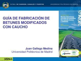 GUÍA DE FABRICACIÓN DE BETUNES MODIFICADOS  CON CAUCHO
