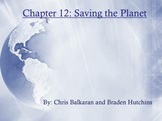 Chapter 12: Saving the Planet
