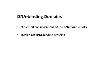 DNA-binding  Domains Structural considerations of the DNA double helix